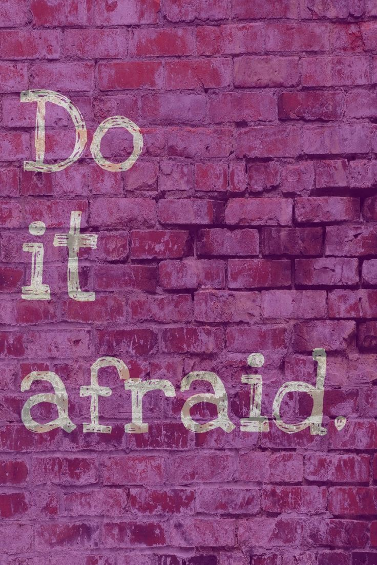 Do it afraid